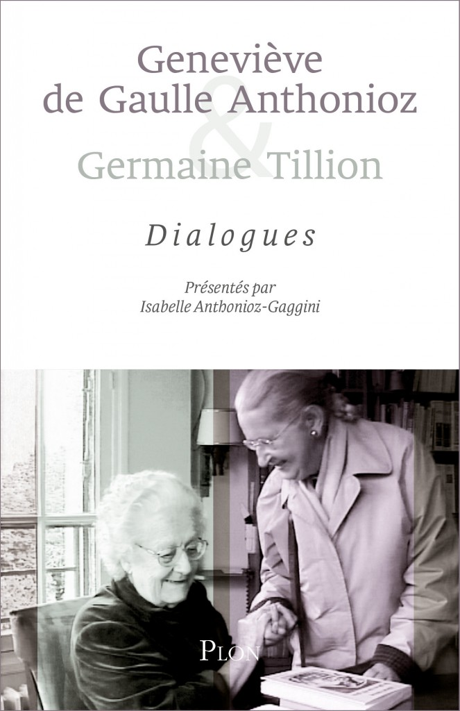 Dialogues G de Gaulle Anthonioz G Tillion